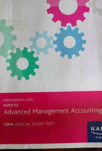 CIMA MANAGEMENT LEVEL OFFICIAL TEXT - P2 - ADVANCED MANAGEMENT ACCOUNTING