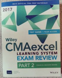 WILEY CMA PART 2 - FINANCIAL DECISION MAKING - 2017 EDITION FOR SALE